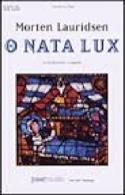 0 Nata Lux Morten Lauridsen Partition Chœur - laflutedepan.com