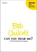 Can You hear me ? Bob Chilcott Partition Chœur - laflutedepan