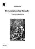 Die Gesangskunst Der Kastraten Partition Recueils - laflutedepan.com