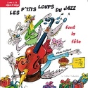 Les P'tits Loups Du Jazz Font la Fête Llvre et Cd laflutedepan.com