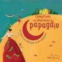 Comptines et Chansons Du Papagaio. Livre laflutedepan.com