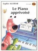 Le Piano Apprivoisé Volume 1 - Sophie Allerme - laflutedepan.com