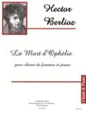 La Mort d'Ophélie Opus 18-2 BERLIOZ Partition laflutedepan.com