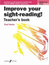 Paul Harris - Improve Your Sight-Reading. Grades 1-5. Livre du professeur - Partition - di-arezzo.fr