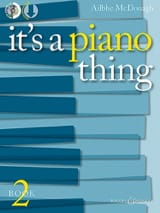 Ailbhe McDonagh - It's a piano thing. Book 2 - Partition - di-arezzo.fr