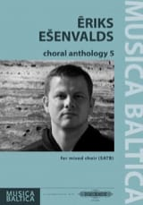 Eriks Esenvalds - Choral Anthology 5 - Partition - di-arezzo.fr