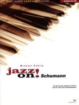 Jazz On Schumann Michael Publig Partition Piano - laflutedepan
