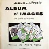 Album d'Images Jacques de La Presle Partition Piano - laflutedepan