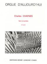 Vers La Lumière Charles Chaynes Partition Orgue - laflutedepan.com