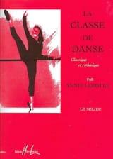Annie Lerolle - Classe de Danse : le Milieu - Partition - di-arezzo.fr