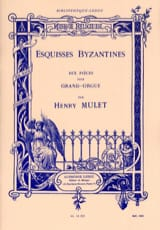 Esquisses Byzantines Henri Mulet Partition Orgue - laflutedepan.com