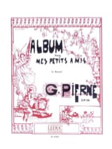 Gabriel Pierné - Album For My Little Friends Opus 14 - Sheet Music - di-arezzo.co.uk