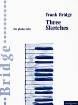 Frank Bridge - 3 Sketches - Partition - di-arezzo.fr