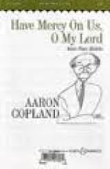 Aaron Copland - Have Mercy On Us, O My Lord. - Partition - di-arezzo.fr