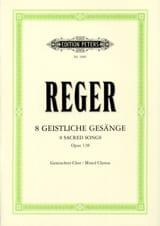 8 Geistliche Gesänge Opus 138 - Max Reger - laflutedepan.com