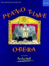 Piano time Opéra Pauline Hall Partition Piano - laflutedepan.com