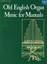 Old English Organ Music For Manuals 1 Partition laflutedepan.com