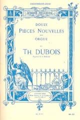 12 Pièces Nouvelles Théodore Dubois Partition Orgue - laflutedepan.com