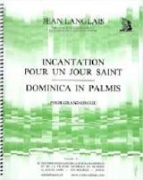 Incantation Pour un Jour Saint / Dominica In Palmis laflutedepan.com