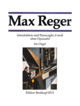 Max Reger - Introduction, Passacaille Ré Mineur - Partition - di-arezzo.fr