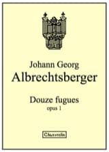 Johann Georg Albrechtsberger - 12 Fugues Op. 1 - Sheet Music - di-arezzo.co.uk