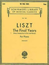 The Final Years. - Franz Liszt - Partition - Piano - laflutedepan.com