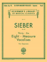 Ferdinand Sieber - 36 Vocalises Of 8 Measures Opus 92. Soprano - Sheet Music - di-arezzo.com