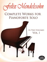 MENDELSSOHN - Complete Works For Pianoforte Solo Volume 1 - Partition - di-arezzo.fr