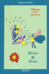 Rêves De Fleurs Françoise Labeylie Partition Chœur - laflutedepan.com
