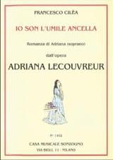 Francesco Cilea - Io son L'umile Ancella. Adriana Lecouvreur - Partition - di-arezzo.fr