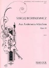 Serge Bortkiewicz - From Andersen's Fairy Tale Opus 30 - Partition - di-arezzo.fr