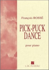 Pick-Puck Dance François Rossé Partition Piano - laflutedepan.com