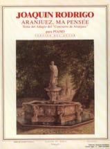 Aranjuez, ma Pensée Joaquin Rodrigo Partition Piano - laflutedepan.com