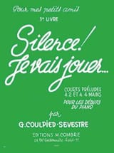 Germaine Coulpied-Sevestre - Silence ! Je vais jouer Volume 3 - Partition - di-arezzo.fr
