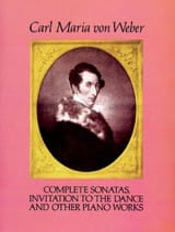 Carl Maria von Weber - Complete Sonatas, Invitation To The Dance And Other Piano Works - Partition - di-arezzo.fr