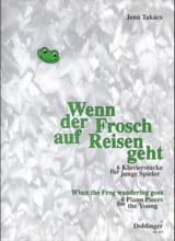 Jenö von Takacs - Wenn Der Frosch Auf Reisen Geht - Partition - di-arezzo.fr
