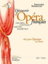 Françoise Semellaz - Découvrir L'opéra Français Soprano - Partition - di-arezzo.fr