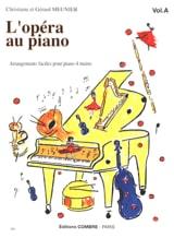 L' Opéra Au Piano Volume A. 4 Mains Gérard Meunier laflutedepan.com