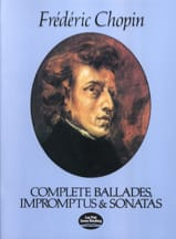 Complete Ballades, Impromptus et Sonates - laflutedepan.com