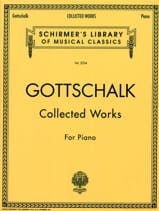 Collected Works For Piano GOTTSCHALK Partition Piano - laflutedepan