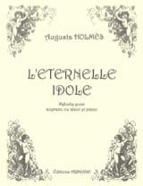 L'éternelle Idole Augusta Holmès Partition Mélodies - laflutedepan