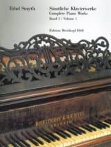 Ethel Smyth - Samtliche Klavierwerke Volume 1 - Partition - di-arezzo.fr