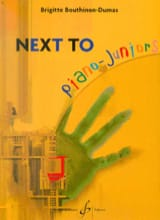 Brigitte Bouthinon-Dumas - Next To Piano Juniors - Partition - di-arezzo.fr