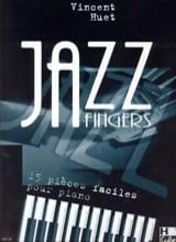 Jazz Fingers Vincent Huet Partition Piano - laflutedepan