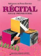 Méthode de Piano Bastien - Récital Niveau Préparatoire laflutedepan.com