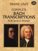 Franz Liszt - Complete Bach Transcription For Piano Solo - Sheet Music - di-arezzo.co.uk