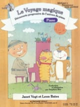 Vogt Janet / Bates Leon / Blet Stéphane - The Magical Journey Piano Level 1 Discoverer With Reaches - Sheet Music - di-arezzo.co.uk