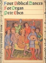 4 Biblical Dances Petr Eben Partition Orgue - laflutedepan