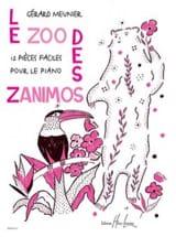 Le Zoo des Zanimos Gérard Meunier Partition Piano - laflutedepan.com