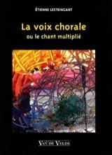 La Voix Chorale Etienne Lestringant Livre laflutedepan.com